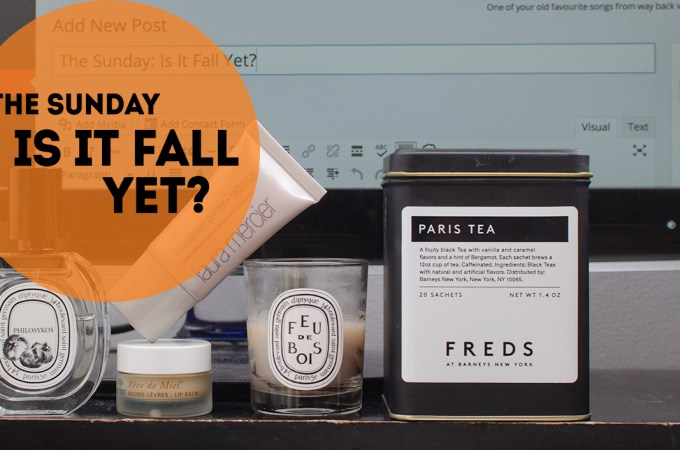 The Sunday: Is It Fall Yet?