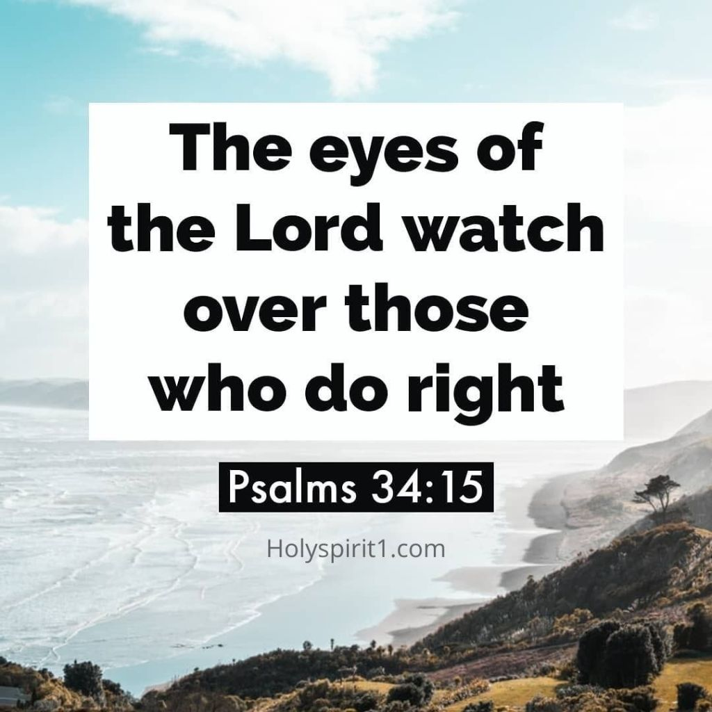 Scriptures with images - Psalms 34-15 NLT,   english bible verses images, bible verse images, bible verses images, bible words in english images, pictures of bible verses, scriptures with pictures, bible verses with pictures, bible verses pictures, scripture images,