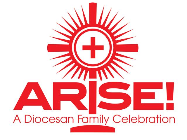 ARISE! A Diocesan Family Celebration – Saturday, June 26, 2021