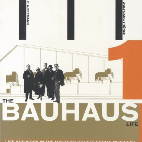 The Bauhaus Life: Life and Work in the Masters' Houses Estate in Dessau. Wolfgang Thöhner.