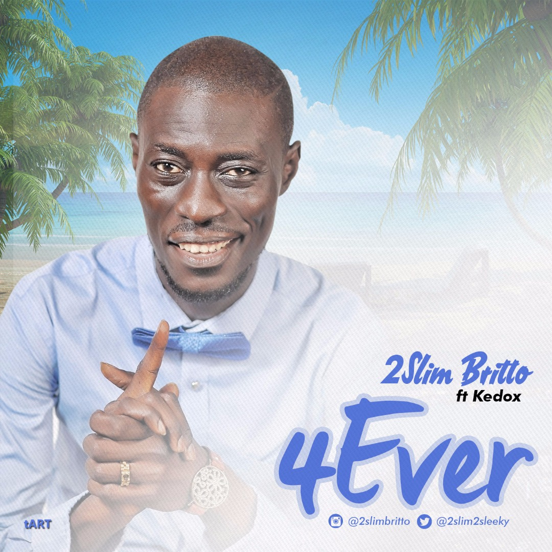 "DOWNLOAD MP3: 2Slim Britto Ft. Kedox - ""4Ever"""