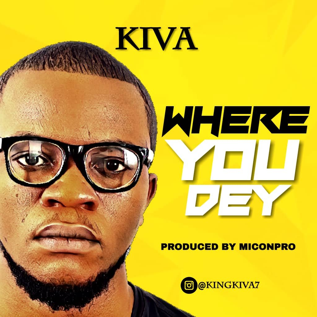 "MUSIC: Kiva - ""Where U Dey"" (Prod. Micon)"