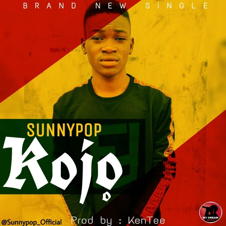 MUSIC: Sunnypop – Kojo (Prod. By KenTeeBeatz)