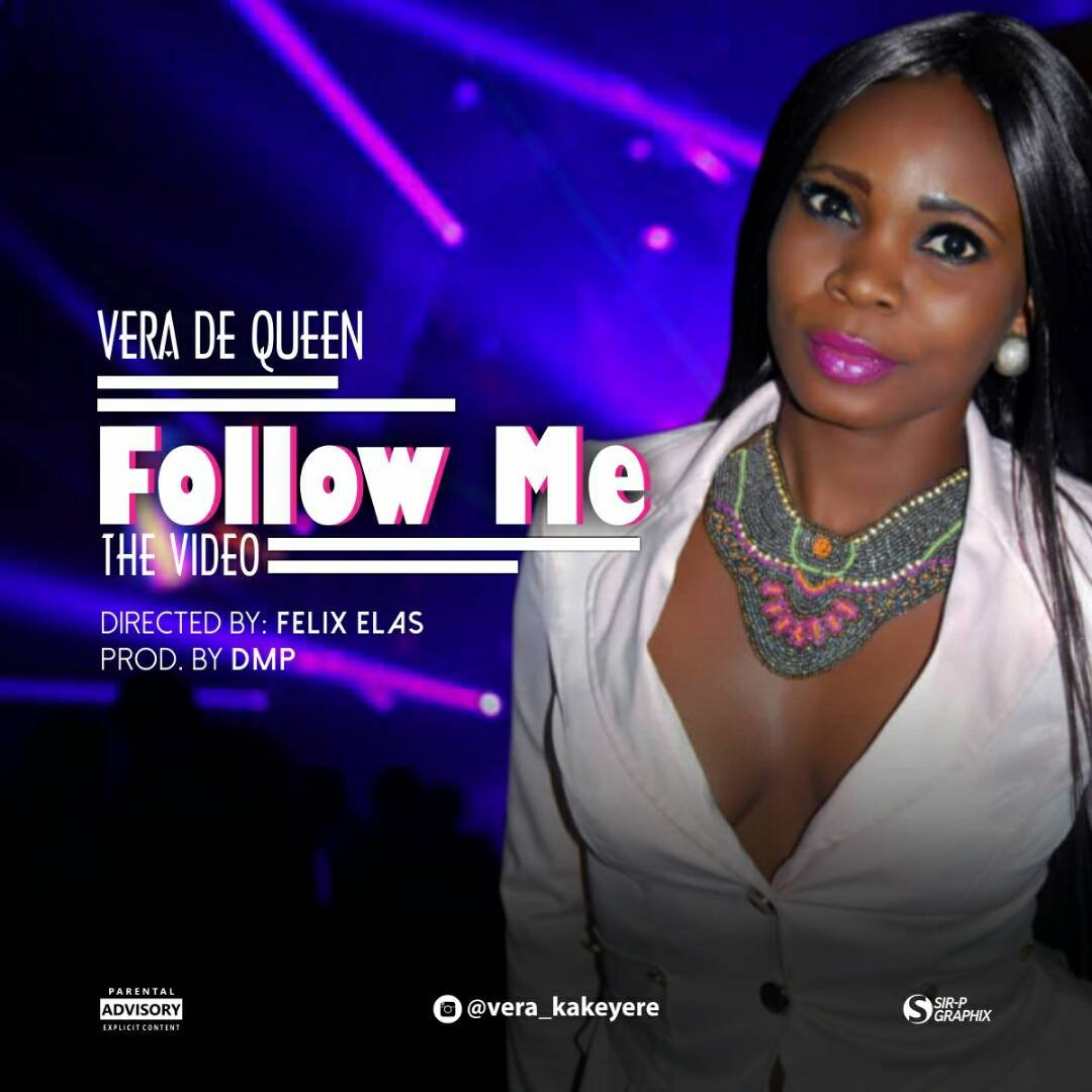 AUDIO & VIDEO: Vera De Queen - Follow Me | @Vera_kakeyere