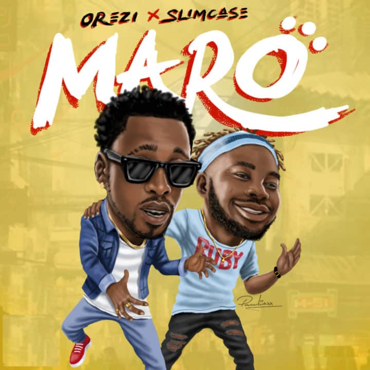 "Music: Orezi - ""Maro"" Ft. Slimcase"