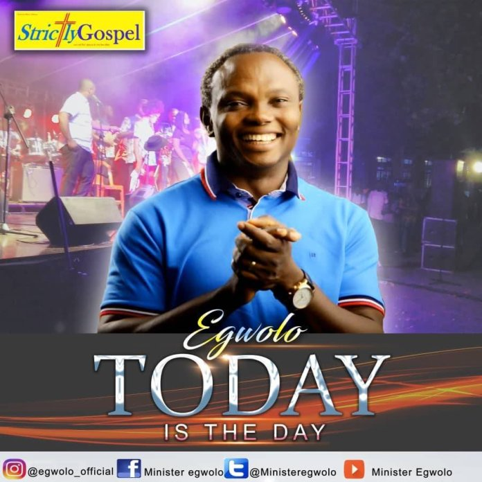 GOSPEL MUSIC: Minister Egwolo - Today is the Day + Sing Praises 2