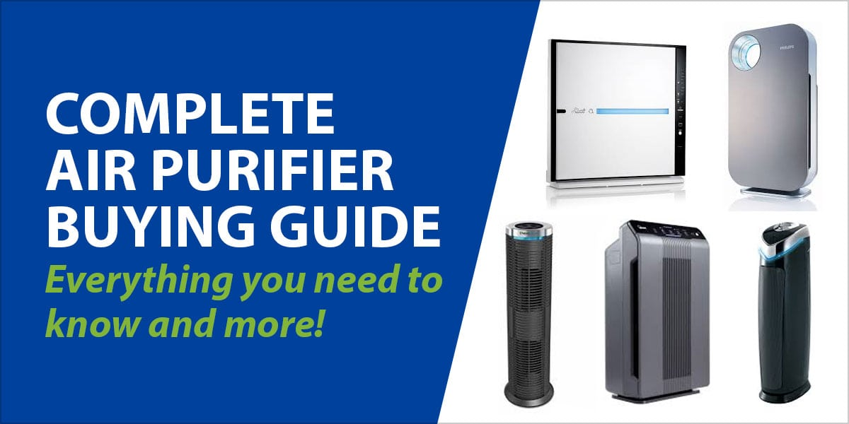 Complete Air Purifier Buying Guide