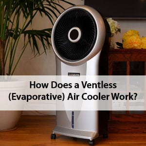 How Does a Ventless (Evaporative) Air Cooler Work? | Home