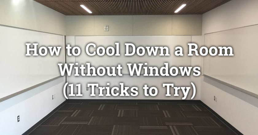 How to Cool Down a Room Without Windows