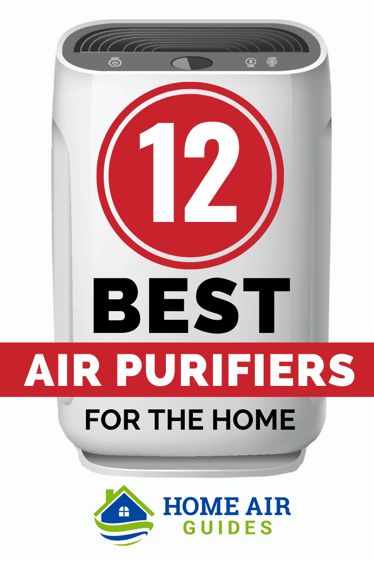 12 Best Air Purifiers for the Home: Pinnable image by Home Air Guides