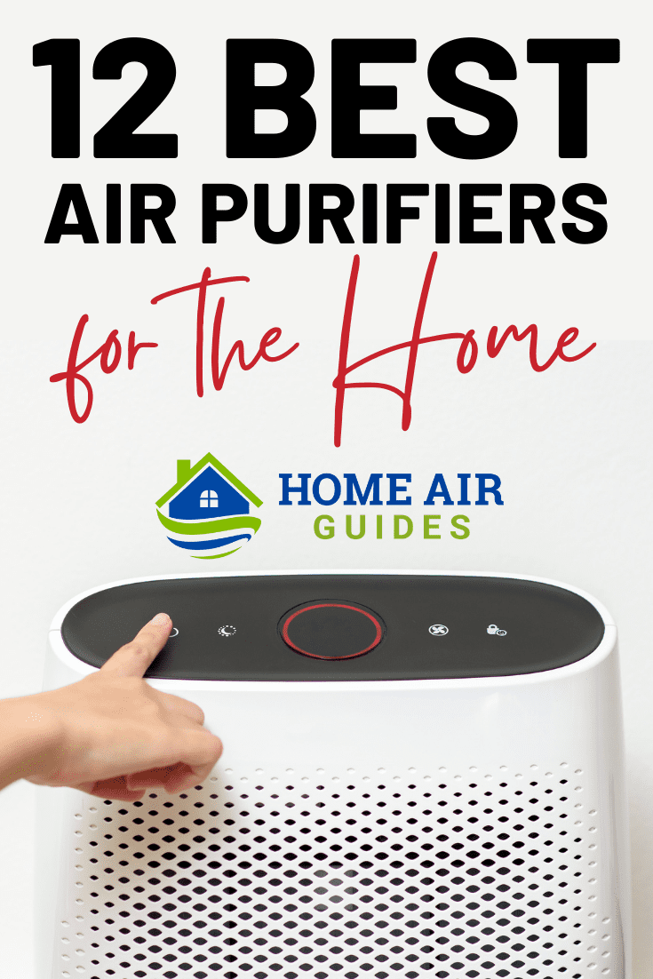 12 Best Home Air Purifiers: Pinnable image by Home Air Guides