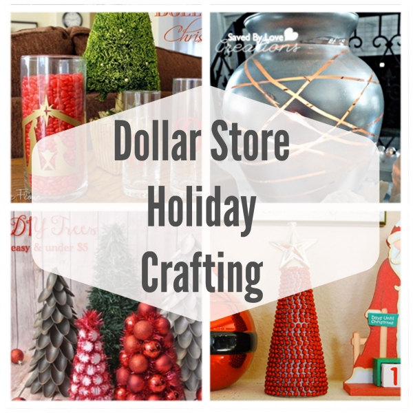 50+ Holiday Projects Using Dollar Store Supplies
