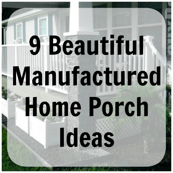 Stunning Manufactured Home Front Porch Designs Contemporary ...