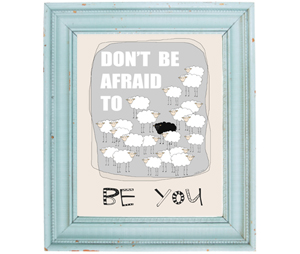 Printable Wall Art -Don't Be Afraid To Be You
