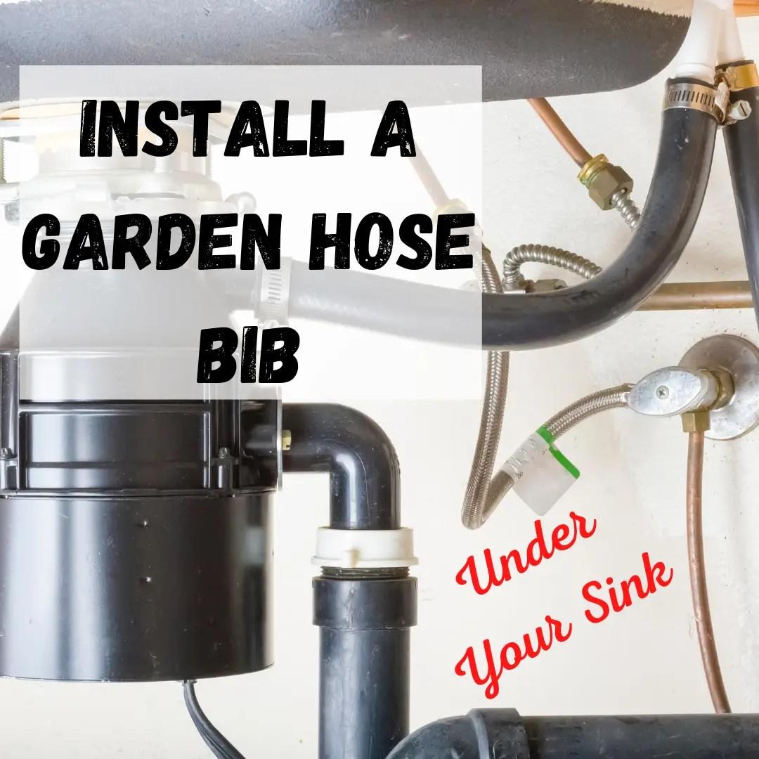 connect a garden hose under a sink an