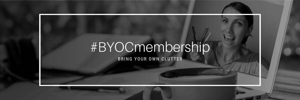 BYOC Membership, membership, declutter coach, declutter consultant, declutter, decluttering, clear the clutter, coach, consultant, clutter free, home and office detox, decluttered