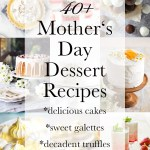 40+ Mother's Day dessert recipes