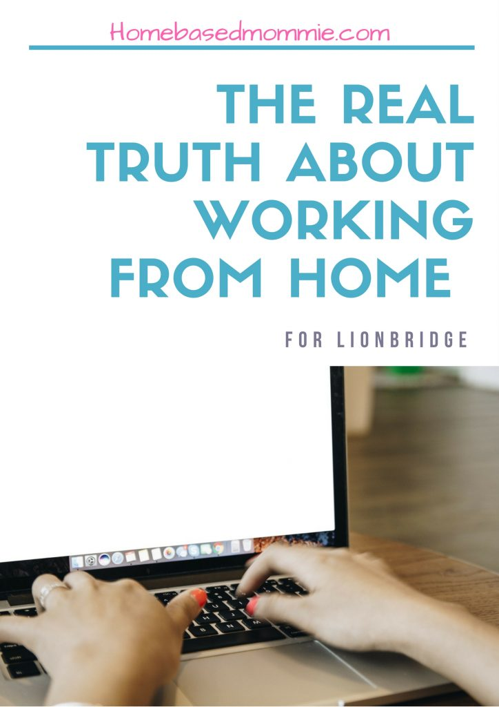 The Real Truth about Working from home for Lionbridge