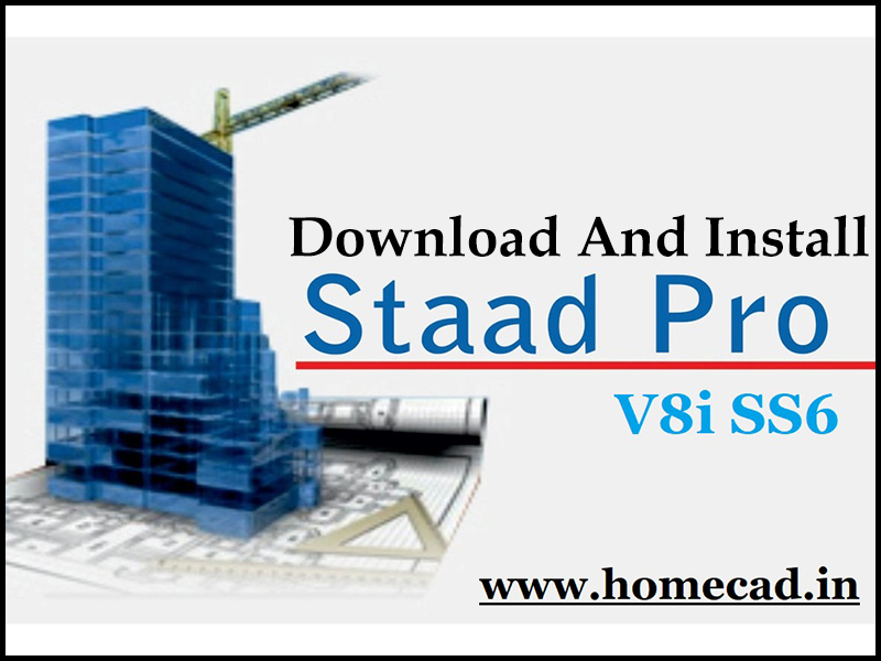 Download And Install Staad Pro V8i Ss6 Home Cad