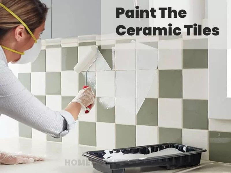 Paint the ceramic tiles