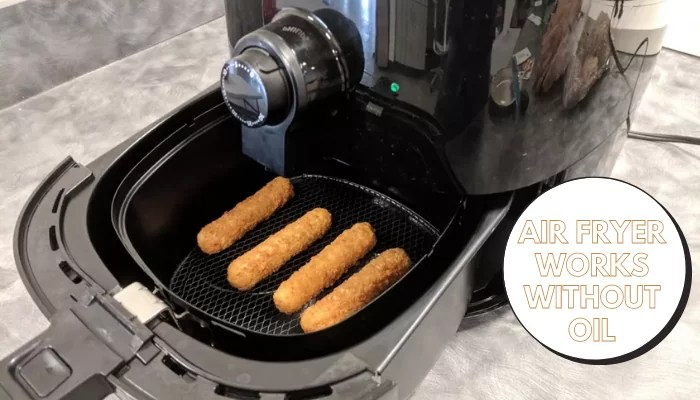 Air Fryer Works Without oil