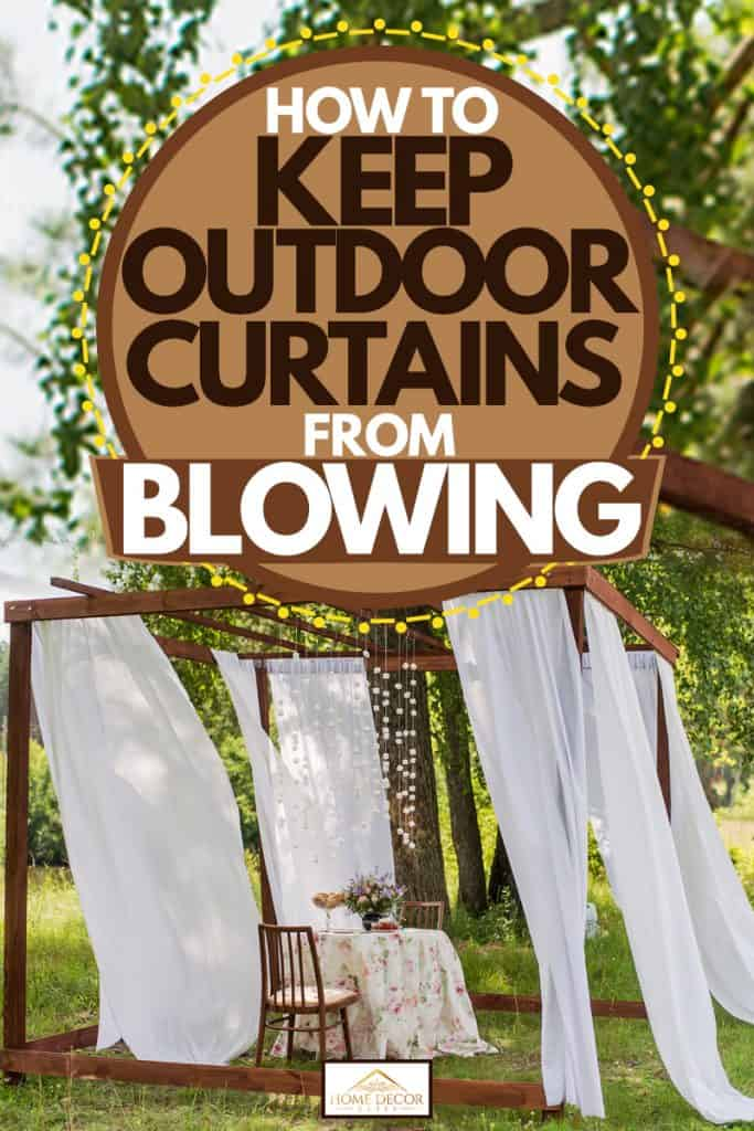 keep outdoor curtains from blowing