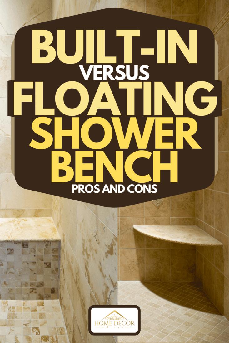 built in vs floating shower bench