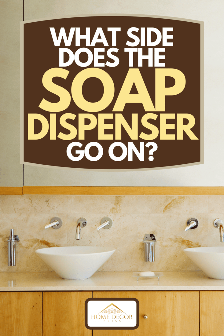 what side does the soap dispenser go on