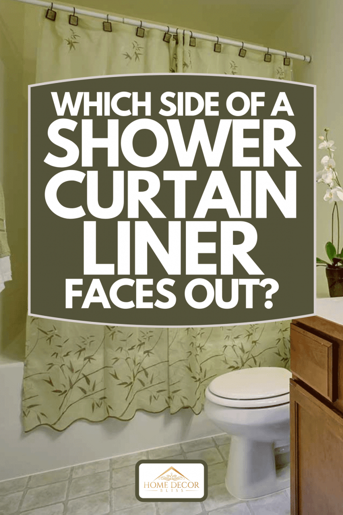 https homedecorbliss com which side of a shower curtain liner faces out