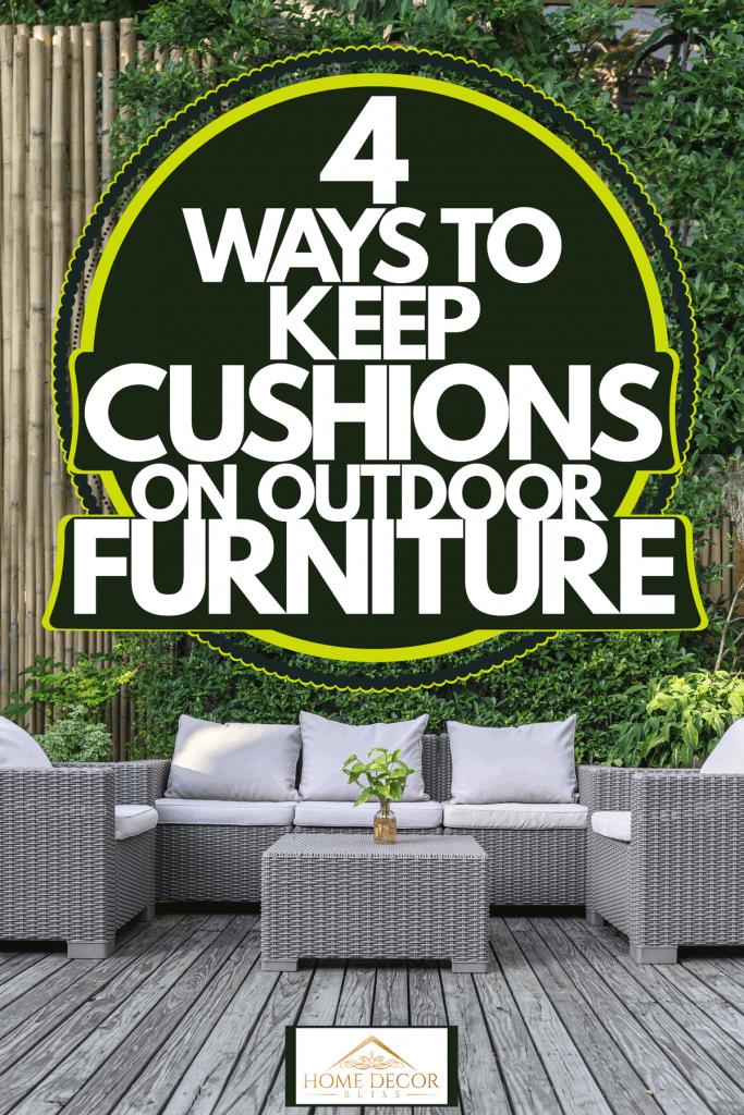 keep cushions on outdoor furniture