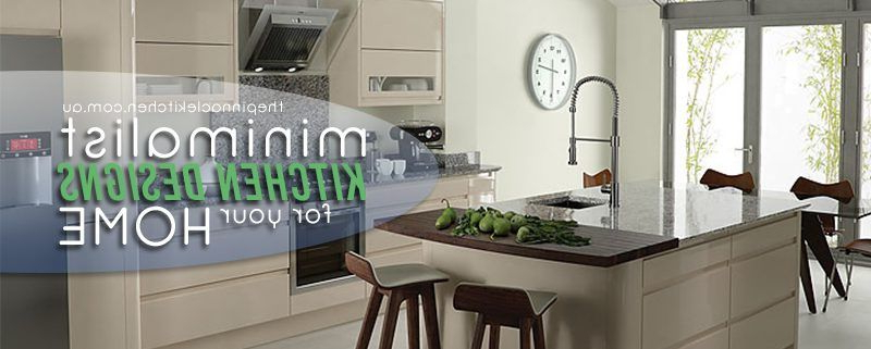 Minimalist Inspired Latest Kitchen Designs For Your Home