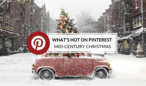 What's Hot On Pinterest: How To Have A Mid-Century Christmas