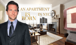 An Apartment In NYC Is Born: Bradley Cooper Brand New Home Tour