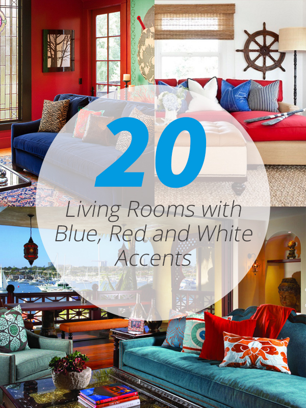 20 Beautiful Living Rooms with Blue, Red and White Accents