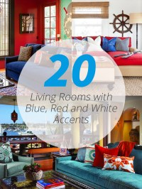 20 Beautiful Living Rooms with Blue, Red and White Accents ...