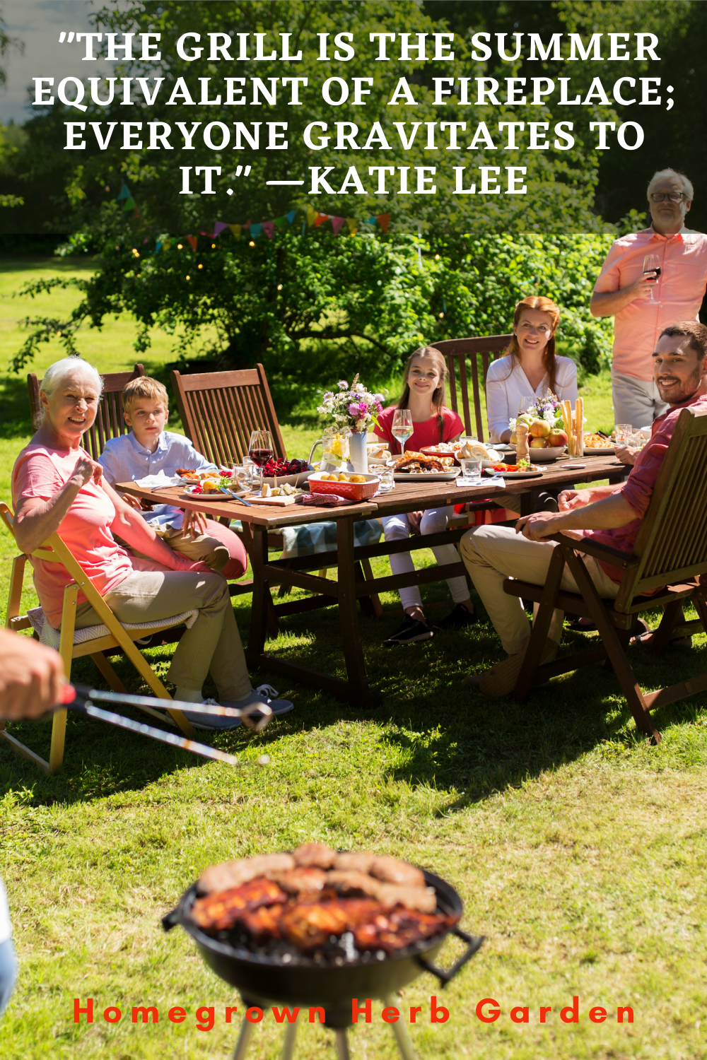 """""""The grill is the summer equivalent of a fireplace; everyone gravitates to it."""" —Katie Lee"""