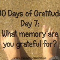 30 Days of Gratitude Day 7: What memory are you grateful for?
