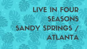 Live In The Four Seasons Sandy Springs