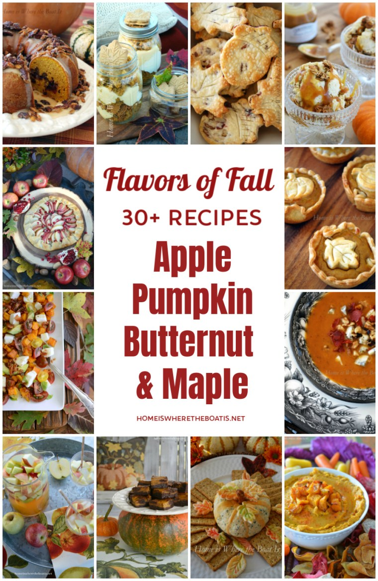 The Flavors of Fall: Apple, Pumpkin, Butternut, Caramel and Maple! 30+ Recipes for Salads, Soups, Desserts & Cocktails | ©homeiswheretheboatis.net #recipes #fall #pumpkin #apple