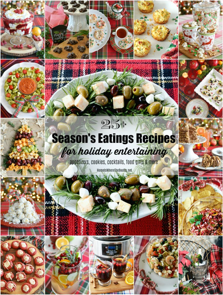 25+ Season's Eatings Recipes for Holiday Entertaining with recipes for appetizers, cookies, cocktails, food gifts and more! | ©homeiswheretheboatis.net #Christmas #appetizers #party #entertaining #recipes #foodgifts
