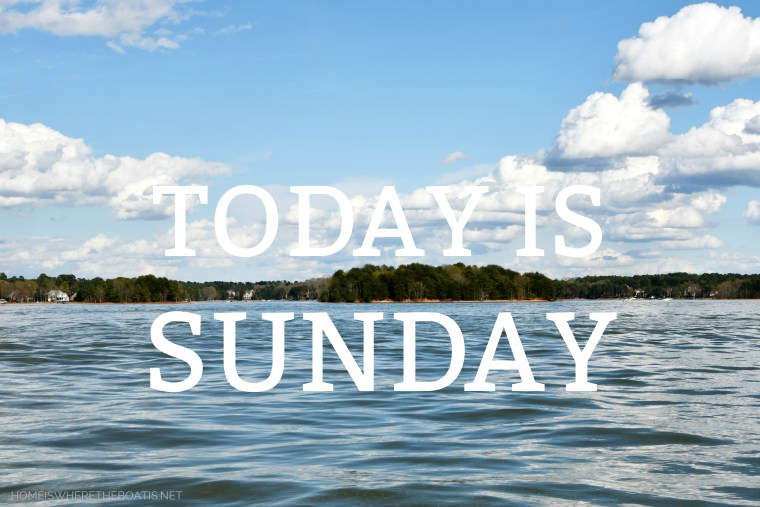 Today is Sunday | ©homeiswheretheboatis.net #LKN