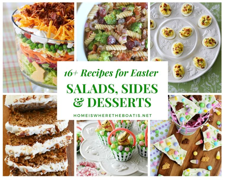 16+ Easter Recipes for Sides, Salads and Desserts | ©homeiswheretheboatis.net #easter #recipes #desserts #sides #salads