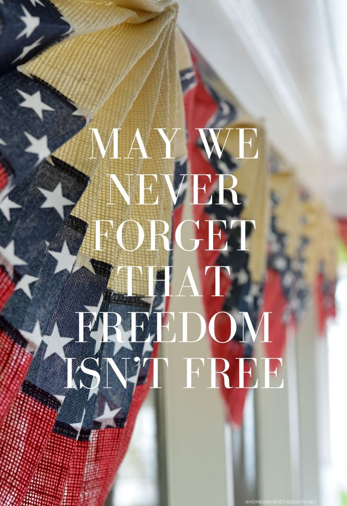May we never forget that freedom isn't free.