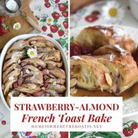 Quick and Easy Brunch Recipe: Strawberry-Almond French Toast Bake