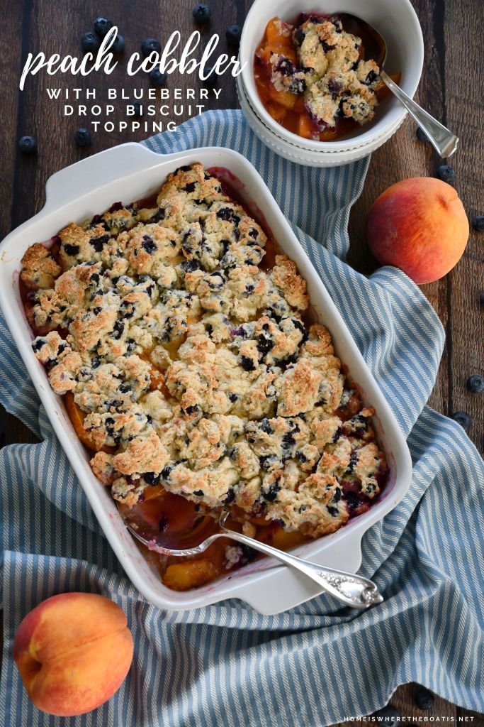 Peach Cobbler with Blueberry Drop Biscuit Topping | ©homeiswheretheboatis.net #summer #peach #dessert #recipe #blueberries #easy