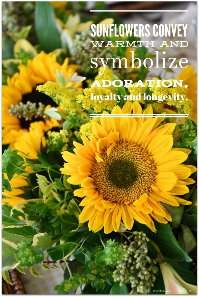 Sunflowers convey warmth and symbolize adoration, loyalty and longevity.
