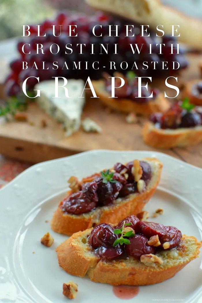 Blue Cheese Crostini with Balsamic-Roasted Grapes   ©homeiswheretheboatis.net #appetizer #easy #crostini