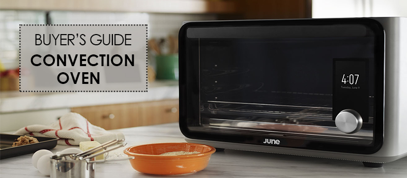 Convection Oven Buyer's Guide