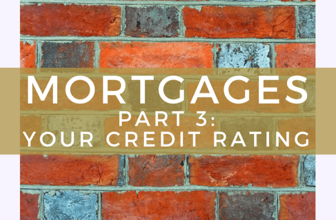 In part 3 of my series on explaining mortgages, I look at what a credit rating is, and how it affects your mortgage rate.