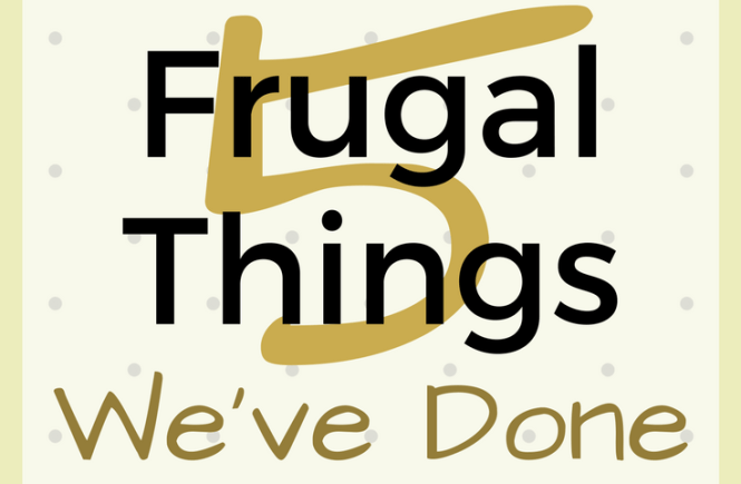 5 Frugal things we've done for this week - click on the picture to read about what we've been up to!